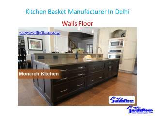 Kitchen Basket Manufacturer In Delhi