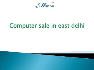Computer sale in east delhi