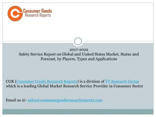 2017-2022 Safety Service Report on Global and United States Market, Status and Forecast, by Players, Types and Applicati