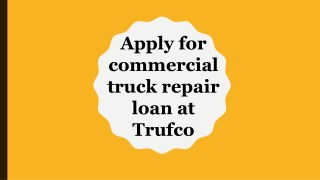Apply for commercial truck repair loan at trufco