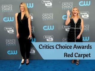 Critics' Choice Awards 2018 Red Carpet Fashion