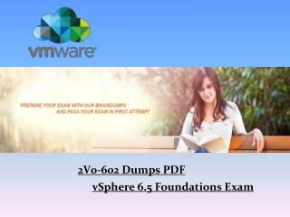 Get Latest 2V0-602 Dumps Questions - 2018 2V0-602 Dumps - Dumps4Download