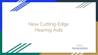 New cutting edge hearing aid - Advanced hearing aid technology