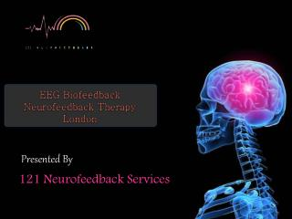 EEG Biofeedback Neurofeedback Therapy London