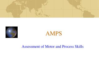 AMPS  Assessment of Motor and Process Skills