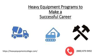 Heavy Equipment Programs/ Training to make a successful career