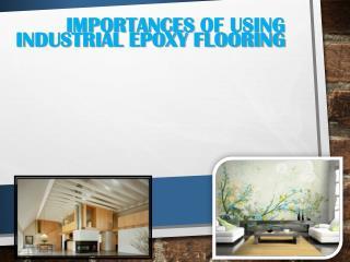 Importances of Using Industrial Epoxy Flooring