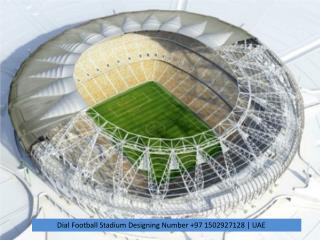 Call Now Football Stadium Designing Number 97 1502927128   UAE