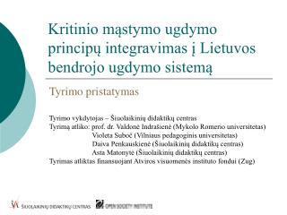 Kritinio mąstymo ugdymo principų integravimas į Lietuvos bendrojo ugdymo sistemą