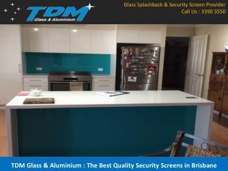 TDM Glass & Aluminium : The Best Quality Security Screens in Brisbane
