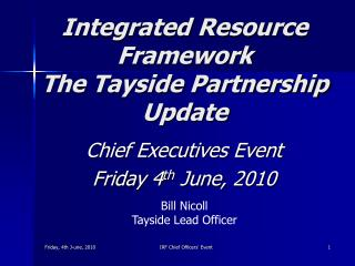 Integrated Resource Framework The Tayside Partnership Update