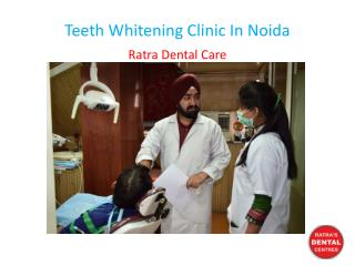 Teeth Whitening Clinic In Noida