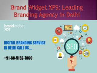 Brand Widget XPS: Leading Branding Agency in Delhi