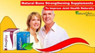 Natural Bone Strengthening Supplements to Improve Joint Health Naturally