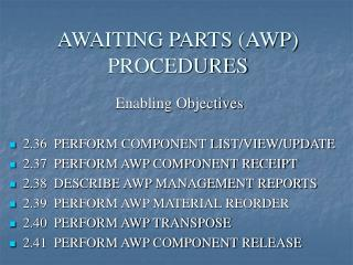 AWAITING PARTS (AWP)  PROCEDURES
