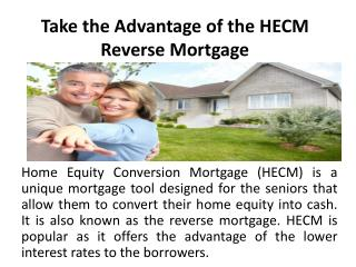 Take the Advantage of the HECM Reverse Mortgage