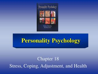 Chapter 18 Stress, Coping, Adjustment, and Health