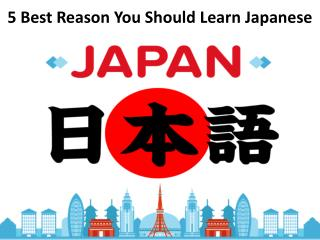 5 Best Reason You Should Learn Japanese Languag