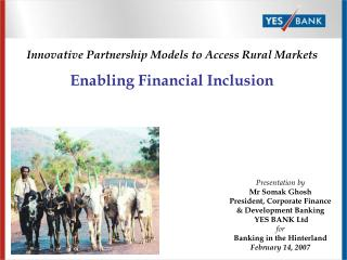 Innovative Partnership Models to Access Rural Markets Enabling Financial Inclusion