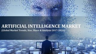 Global Artificial Intelligence Market Growing at a CAGR 46.36% During the Forecast Period of 2017-2026