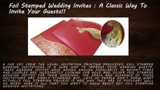 Foil Stamped Wedding Invites: A Classic Way To Invite Your Guests!! - A2zWeddingCards