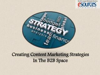 Creating Content Marketing Strategies In The B2B Space