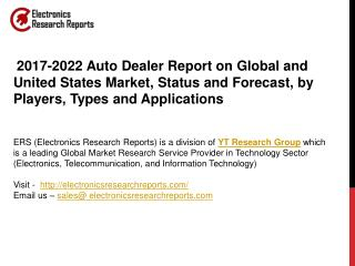 2017-2022 Auto Dealer Report on Global and United States Market, Status and Forecast, by Players, Types and Applications