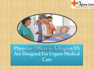 Physician Offices in Arlington VA Are Designed For Urgent Medical Care