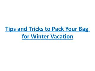 Tips and Tricks to Pack Your Bag for Winter Vacation