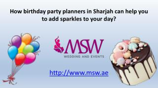 How birthday party planners in sharjah can help you to add sparkles to your day