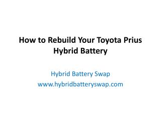 How to Rebuild Your Toyota Prius Hybrid Battery