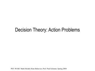 Decision Theory: Action Problems