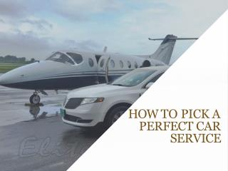 How To Pick A Perfect Car Service