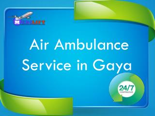 Best ICU Support Air Ambulance Service in Gaya by Medilift