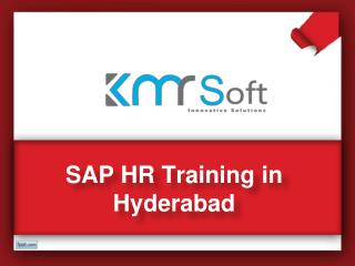 SAP HR Training In Hyderabad, SAP HR Training Institutes in Hyderabad, SAP HR Online Training In Hyderabad – KMRsoft