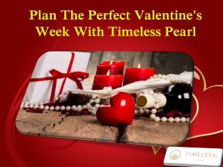 Plan The Perfect Valentine's Week With Timeless Pearl