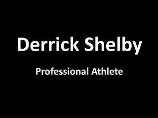 Derrick Shelby - Professional Athlete