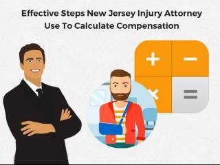 Effective Steps New Jersey Injury Attorney Use To Calculate Compensation