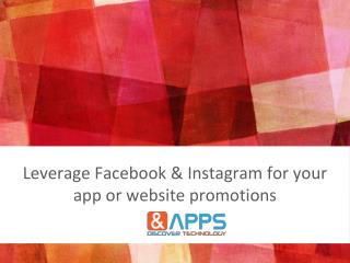 Leverage facebook and instagram for your app or website promotions