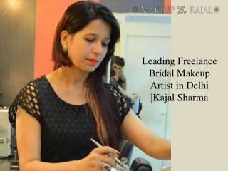 Leading Freelance Bridal Makeup Artist in Delhi |Kajal Sharma