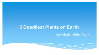 Most Deadly Plants around the World by Shabuddin Syed
