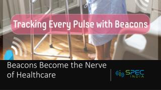 Tracking Every Pulse, Beacon app Development Becomes the Nerve of Healthcare