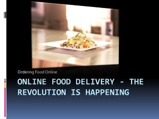 Online Food Delivery - The Revolution is Happening