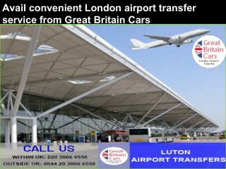 Avail convenient London airport transfer service from Great Britain Cars
