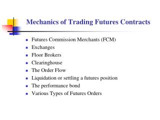 Mechanics of Trading Futures Contracts