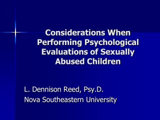 Considerations When Performing Psychological Evaluations of Sexually Abused Children