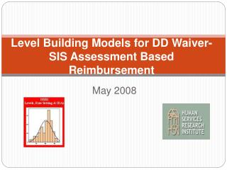 Level Building Models for DD Waiver-SIS Assessment Based Reimbursement