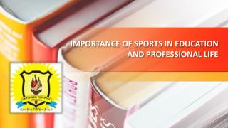 Impotance of Sports in Education and Professional Life - Jayshree Periwal High School
