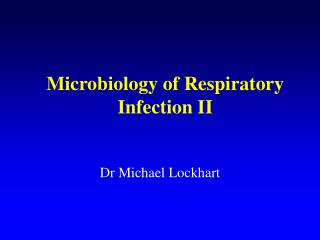 Microbiology of Respiratory Infection II