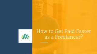 How to Get Paid Faster as a Freelancer?